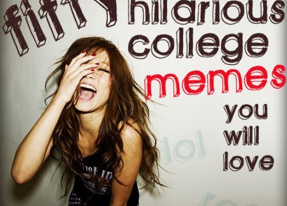 50 Hilarious College Memes You'll Love! - Living the College Life