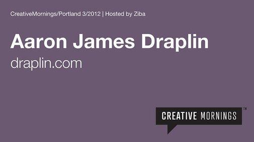 Portland/CreativeMornings - Aaron James Draplin on Vimeo