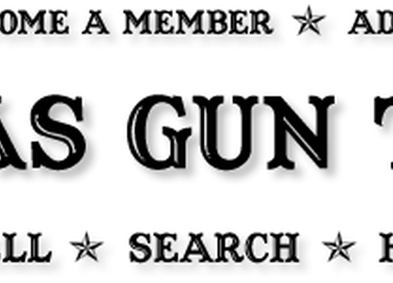 BUY SELL TRADE GUNS ONLINE. TEXAS GUN SHOW | CLASSIFIEDS | AUCTIONS