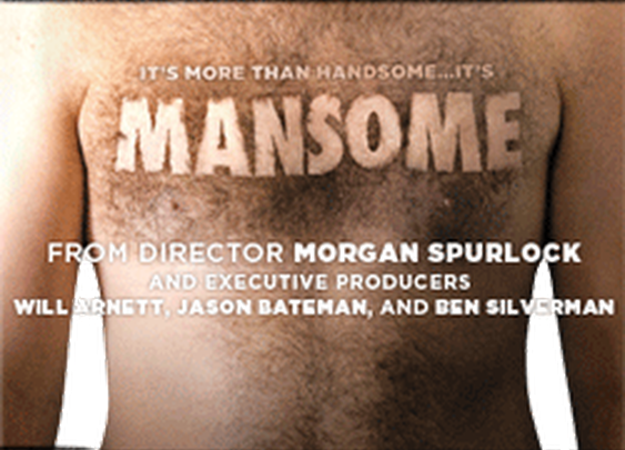 Mansome   It's More Than Handsome...   From Director Morgan Spurlock