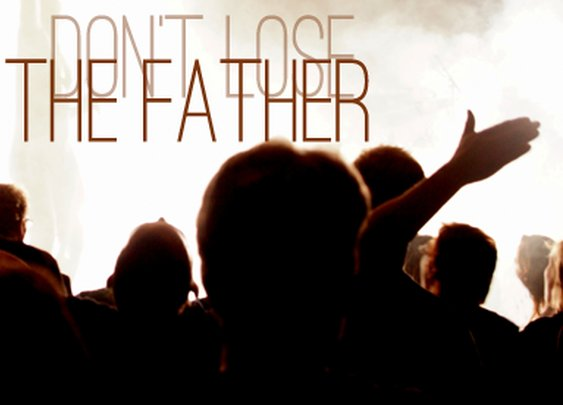 Don't Lose the Father | JonathanPearson.net