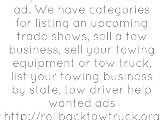 Tow Trucks Rollbacks & Wreckers / $0 Free Towing Ads. Towing industry. Place your free classified ads.