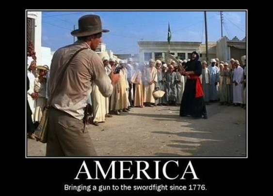 America- Bringing a Gun to the Swordfight since 1776