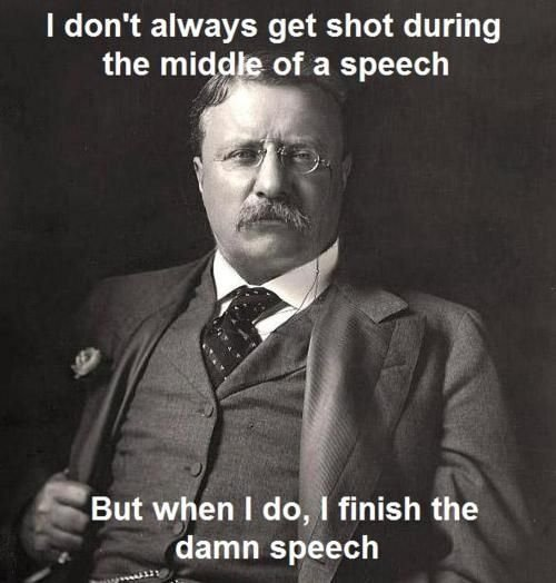 I don't always get shot during the middle of a speech...
