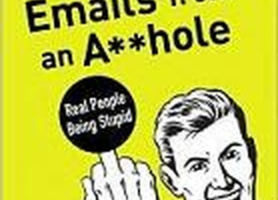 E-mails from an A**hole