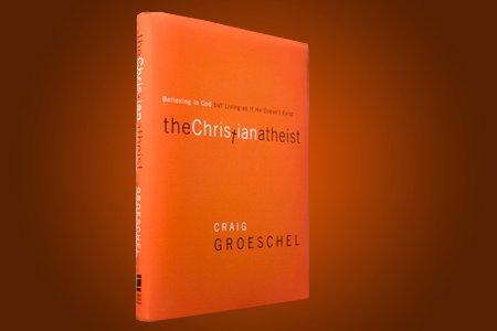 Christian Atheist by Craig Groeschel