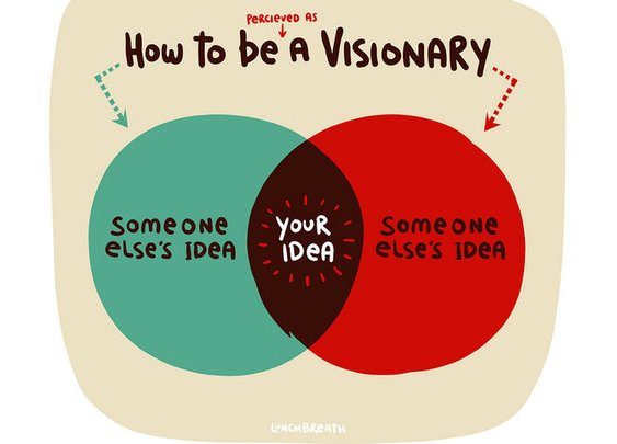 How to be a visionary.