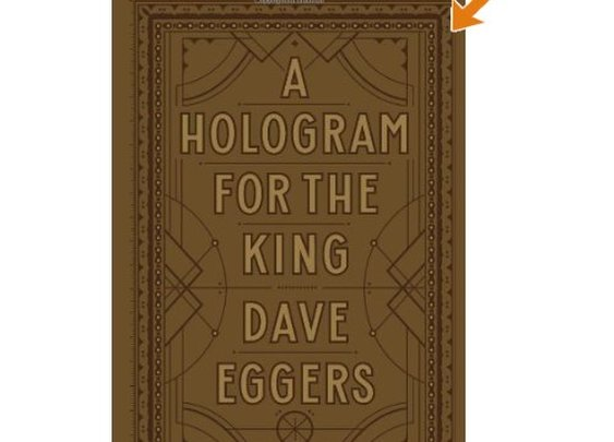 Amazon.com: A Hologram for the King (9781936365746): Dave Eggers: Books