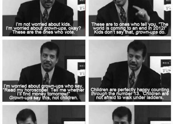 """Neil deGrasse Tyson: """"I'm not worried about kids. I'm worried about grown-ups..."""" - Imgur"""