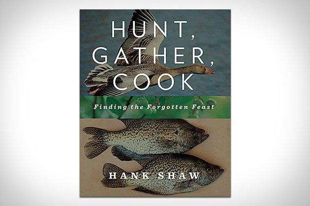 Hunt, Gather, Cook | Uncrate