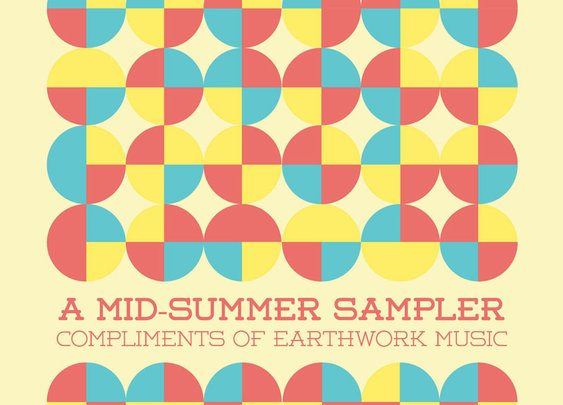 A Mid-Summer Sampler, Compliments of Earthwork Music