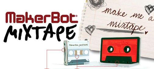 MakerBot » Mixtape