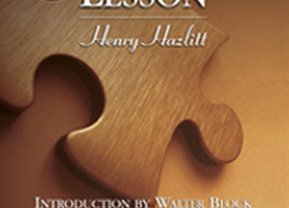 Henry Hazlitt - Economics in One Lesson (Full Text)