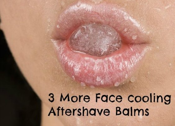 3 More Face Cooling Aftershave Balms | Sharpologist