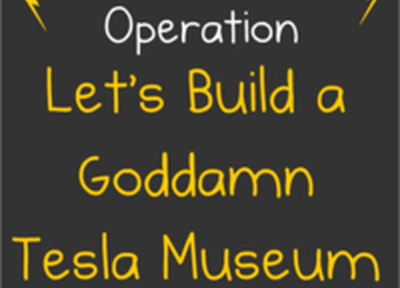 Let's Build a Goddamn Tesla Museum -- Indiegogo