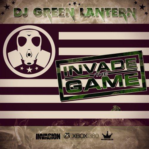 DJ Green Lantern - Invade the Game
