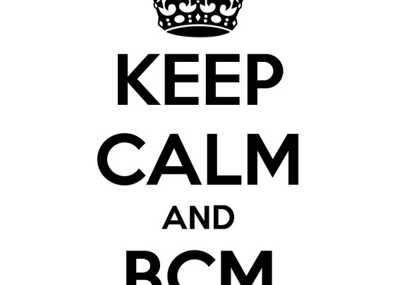 KEEP CALM AND BCM ON
