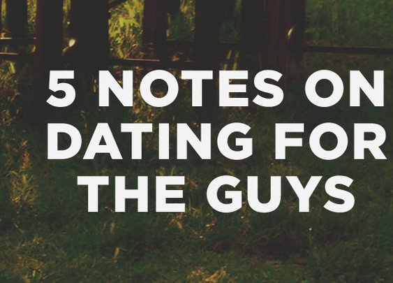 5 Notes on Dating for the Guys | The Resurgence