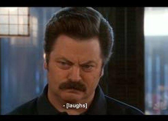 A Ron Swanson Laugh