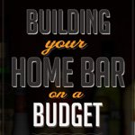 Building Your Home Bar on a Budget   Primer