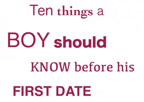 10 Things A Boy Should Know Before His First Date