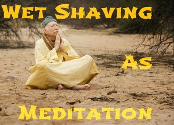 Wet Shaving As Meditation | Sharpologist