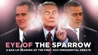 """""""Eye Of The Sparrow"""" — A Bad Lip Reading of the First 2012 Presidential Debate - YouTube"""