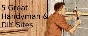 5 Great Handyman & DIY Sites - My Life Scoop