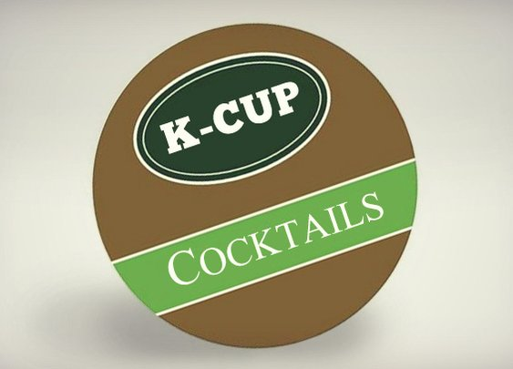 K-Cup Cocktails | Cool Material