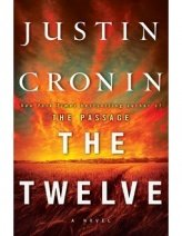 THE TWELVE: Book 2 of The Passage Trilogy by Justin Cronin