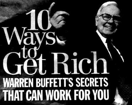Amazing Read -> Warren Buffett's 10 Ways To Get Rich