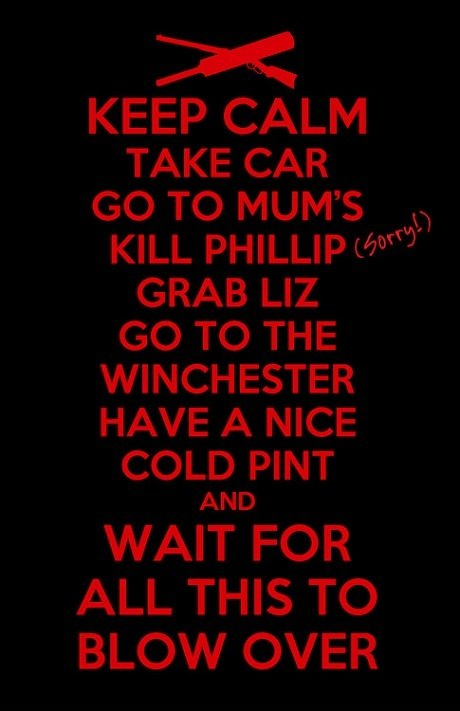 Keep Calm. Shaun Of The Dead