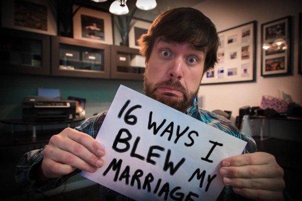 16 Ways I Blew My Marriage