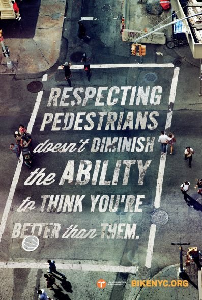 Outdoor advertising | Respecting pedestrians doesn't diminish the ability to think you're better than them.