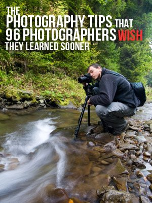 The Photography Tips that 96 Photographers Wish They Would Have Learned Sooner | Improve Photography