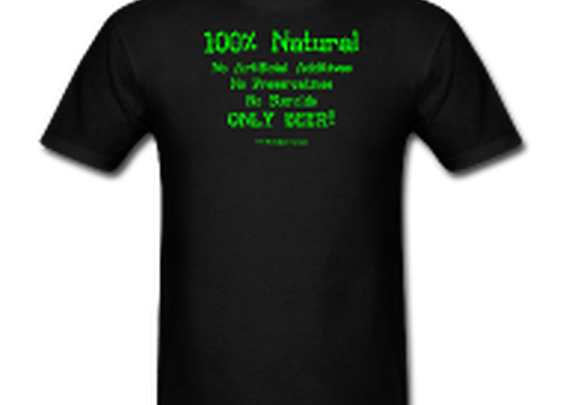 100% Natural Just Beer T-Shirt