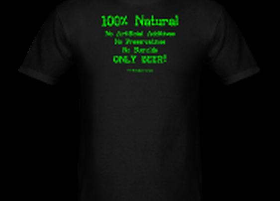 100% Natural Just Beer T-Shirt