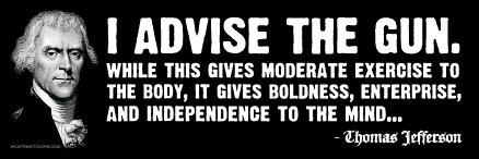 I Advise the Gun - Thomas Jefferson