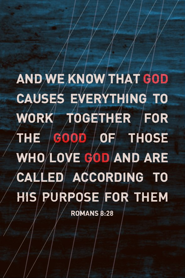 who love Him and are called according to His purpose.