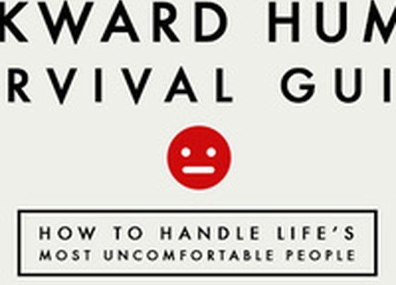 The Awkward Human Survival Guide: How to Handle Life's Most Uncomfortable People