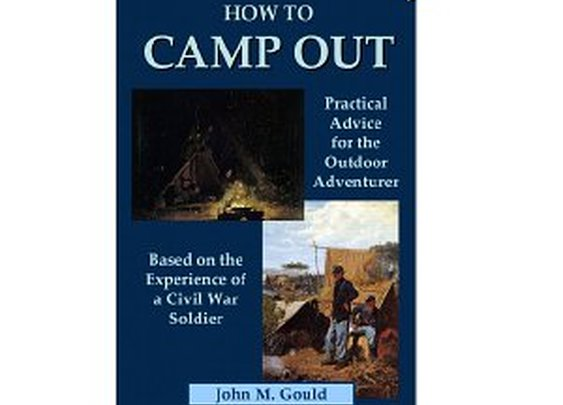 Free Kindle Book - How to Camp Out: Practical Advice for the Outdoor Adventurer Based on the Experience of a Civil War Soldier | Your Camping Expert