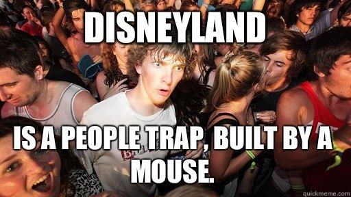 Sudden Clarity Clarence - Disneyland Is a people trap built by a mouse