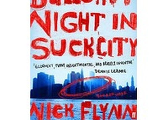 Another Bullshit Night In Suck City: A Memoir by Nick Flynn