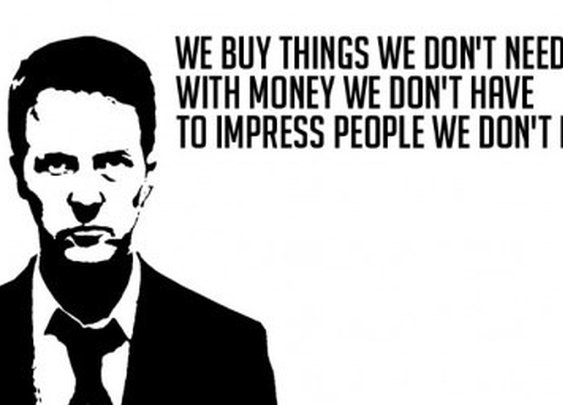 We buy things we don't need with money we don't have... - Live by quotes