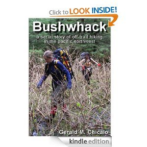 Free Kindle Book - Bushwhack: A Serial Story of Off-Trail Hiking & Camping in the Wilderness of the Pacific Northwest | Your Camping Expert