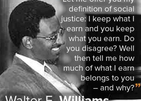 Words of Wisdom: Walter E. Williams/Economics professor