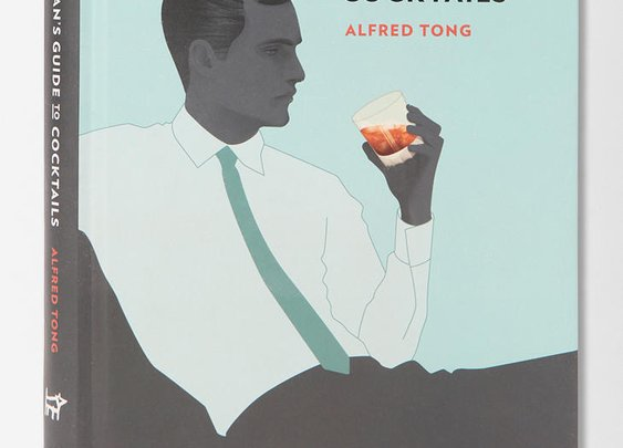 The Gentleman's Guide To Cocktails By Alfred Tong & Jack Hughes