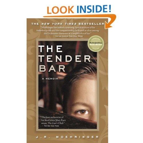 The Tender Bar: A Memoir: J.R. Moehringer: Amazon.com: Books