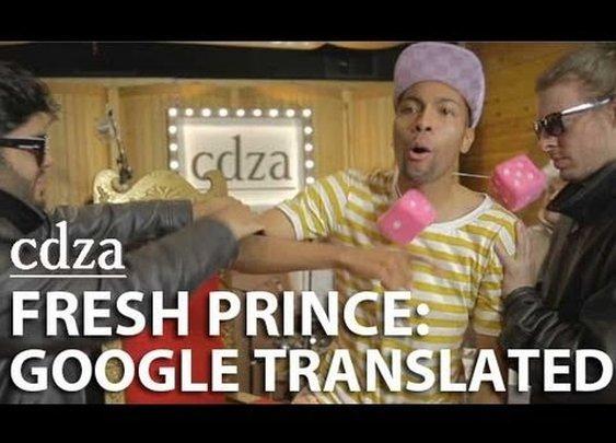 Fresh Prince: Google Translated | Video