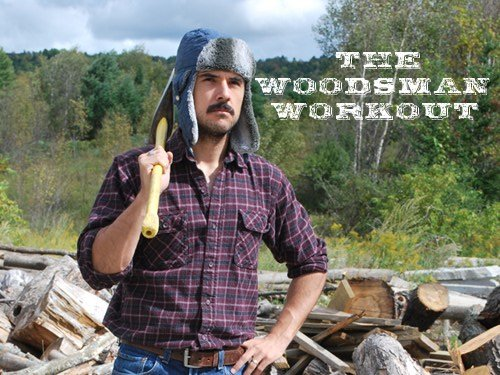 The Woodsman Workout | The Art of Manliness